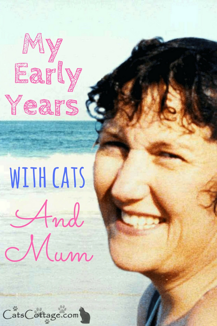 My Early Years With Cats And Mum