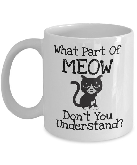 What Part of Meow Coffee Mug