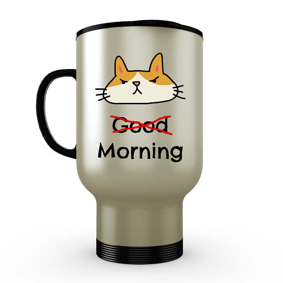 Good Morning (Not) Cat Travel Mug