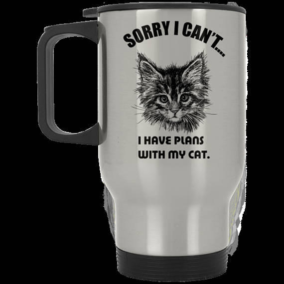 Sorry I Can't Cat Travel Mug